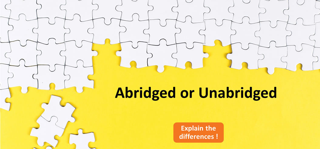 What is the difference between Abridged vs Unabridged
